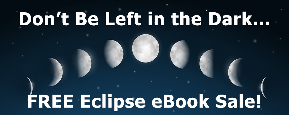Heads up! It's a month of eclipses…Eclipse Sale!